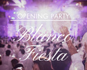 "6/29 OPENING PARTY ""Blanco Fiesta"""